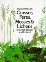 Cover of: Grasses, Ferns, Mosses and Lichens of Great Britain