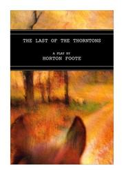 Cover of: The last of the Thorntons | Horton Foote