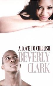 Cover of: A Love To Cherish | Beverly Clark