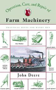 Cover of: The Operation, Care and Repair of Farm Machinery