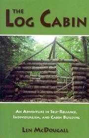 Cover of: The Log Cabin: An Adventure in Self-Reliance, Individualism, and Cabin Building