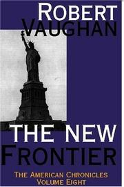 Cover of: The New Frontier (American Chronicles) | Robert Vaughan