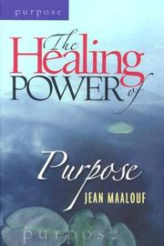 Cover of: The Healing Power of Purpose (Healing Power)