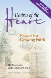Desires of the Heart by Bill Huebsch, Leisa Anslinger