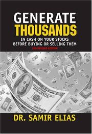 Cover of: Generate Thousands in Cash on your Stocks Before Buying or Selling Them | Samir Elias