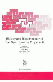 Cover of: Biology and biotechnology of the plant hormone ethylene III | NATO Advanced Research Workshop on Biology and Biotechnology of the Plant Hormone Ethylene (2002 Murcia, Spain)