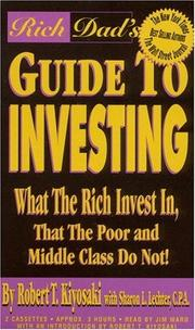 Cover of: Rich Dad's Guide to Investing: What the Rich Invest in, that the Poor and Middle Class Do Not! (Rich Dad's)
