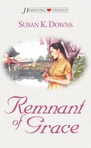 Cover of: Remnant of grace | Susan K. Downs