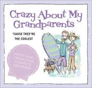 Cover of: Crazy about my grandparents |