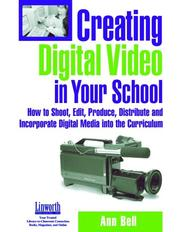 Creating Digital Video in Your School by Ann Bell