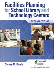 Facilities Planning for School Library Media and Technology Centers by Steven M. Baule