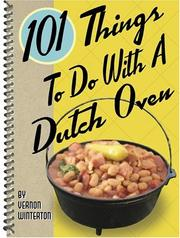 Cover of: 101 things to do with a dutch oven | Vernon Winterton
