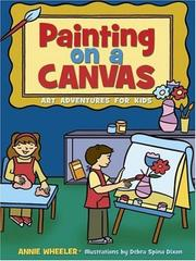 Cover of: Painting on A Canvas (Acitvities for Kids) | Annie Wheeler