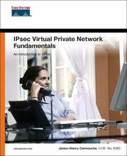 IPsec virtual private network fundamentals by James Henry Carmouche