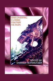 Cover of: Discovering Classic Fantasy Fiction | Darrell Schweitzer