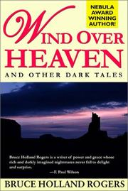 Cover of: Wind over heaven and other dark tales | Bruce Holland Rogers