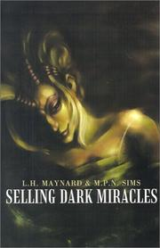 Selling Dark Miracles by L. H. Maynard, M. P. N. Sims