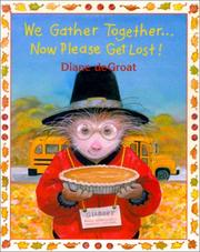 Cover of: We gather together-- now please get lost!