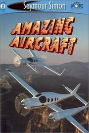 Amazing Aircraft by Seymour Simon