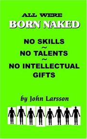 Cover of: All Are Born Naked | John Larsson