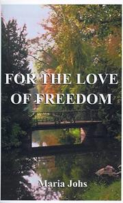 Cover of: For the Love of Freedom | Maria Johs