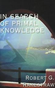 Cover of: In search of primal knowledge | Robert G. Rakestraw