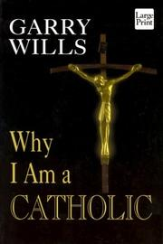 Cover of: Why I am a Catholic | Garry Wills