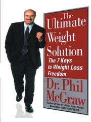Cover of: The Ultimate Weight Solution The 7 Keys To Weight Loss Freedom