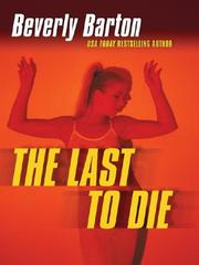 Cover of: last to die | Beverly Barton