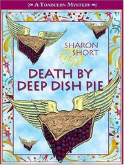 Death by deep dish pie by Sharon Gwyn Short