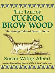 Cover of: The Tale of Cuckoo Brow Wood: the cottage tales of Beatrix Potter