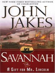 Cover of: Savannah, or, A gift for Mr. Lincoln: a novel