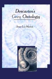 Cover of: Descartes's grey ontology: Cartesian science and Aristotelian thought in the Regulae