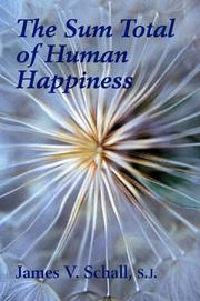 Cover of: The Sum Total of Human Happiness | James V. Schall