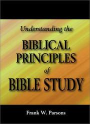 Cover of: Understanding the Biblical Principles of Bible Study | Frank W. Parsons