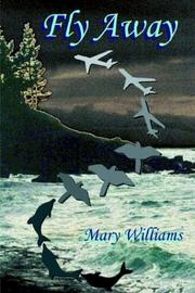 Cover of: Fly Away | Mary Williams