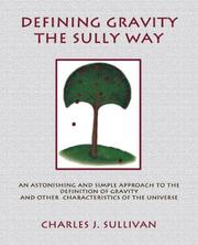 Cover of: Defining Gravity the Sully Way | Charles J. Sullivan