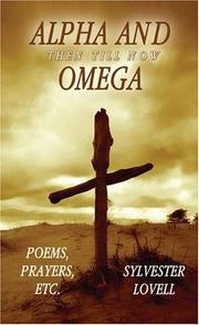 Cover of: Alpha and Omega (then till now) | Sylvester Lovell