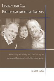 Lesbian and Gay Foster and Adoptive Parents by Gerald P. Mallon