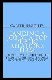 Cover of: Career Insights: Landing a Job at a Top Public Relations Firm | Aspatore Books