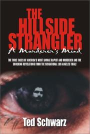 The Hillside Strangler by Ted Schwarz