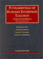Lind, Schwarz, Lathrope and Rosenbergs Fundamentals of Business Enterprise Taxation (2nd Edition; University Casebook Series) (University Casebook Series)