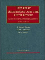 The First Amendment and the fifth estate by T. Barton Carter
