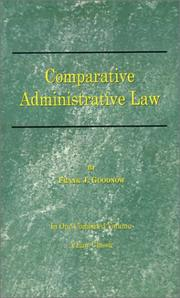 Cover of: Comparative administrative law: an analysis of the administrative systems, national and local, of the United States, England, France and Germany