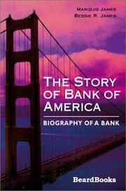 Cover of: The Story of Bank of America | Marquis James