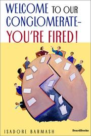 Cover of: Welcome to our conglomerate--you're fired!