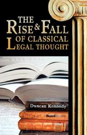 Cover of: The rise & fall of classical legal thought