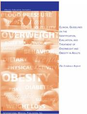Cover of: Clinical Guidelines on the Identification, Evaluation, and Treatment of Overweight and Obesity in Adults | National Institutes of Health