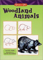 Cover of: Woodland Animals (Draw It) | Patricia Walsh