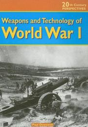 Cover of: Weapons and Technology of World War I (20th Century Perspectives) |